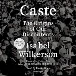 Caste the origins of our discontents audible book cover by isabel wilkerson
